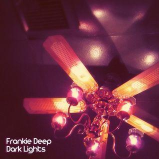 Frankie Deep -  Dark Lights (Part 2) 2014