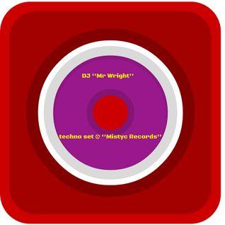 Dj ''Mr Wright'' techno set @ ''Mistyc Records''