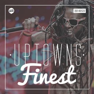 Uptowns Finest Podcast // 22.05.2014