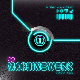 DJ Grant Cook - Machinewerk - August 2016