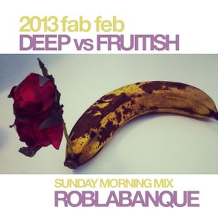 Deep vs Fruitish - Sunday Morning Mix