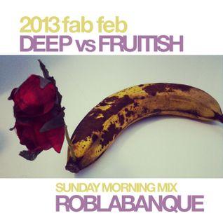 Deep vs Fruitish - Sunday Morning Mix