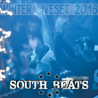 SOUTH BEATS Revolvers - EDM Live Set Winter 2016