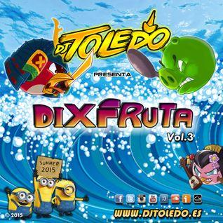 Dj Toledo - Dixfruta Vol.3