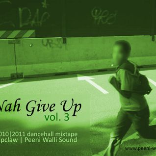 """Ripclaw - """"Nah Give Up vol. 3"""" Dancehall Mixtape 2010/11"""