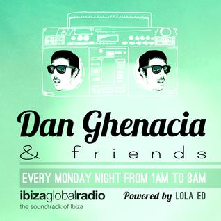 Dan Ghenacia & Friends > Episode 08 bY Dan Ghenacia