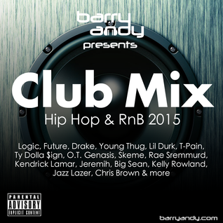 Club Mix 2015 - Drake, Future, Chris Brown, T-Pain, Ty Dolla $ign, Jeremih