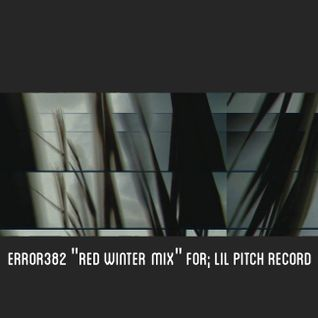 Red Winter mix . Error 382 for Lil Pitch records