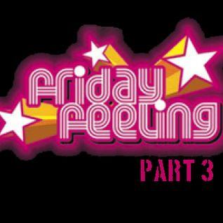Friday Feeling Part 3