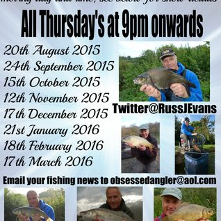 Obsessed Angler Show with Russ Evans 15th July 2015