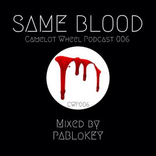 CWP006: SAME BLOOD Mixed by PABLoKEY