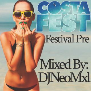 COSTA FEST 2015 FESTIVAL - PRE 10 July 2015, Mixed By: DJNeoMxl