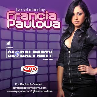 FRANCIA PAVLOVA LIVE AT GLOBAL PARTY 88.1