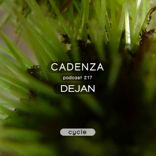 Cadenza Podcast | 217 - Dejan (Cycle)
