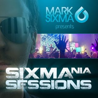Mark Sixma – Sixmania Sessions 021 (07.05.2015)