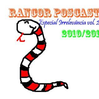 Rancor Podcast - Especial Irrelevância vol. 2