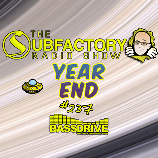 The Subfactory Radio Show #237 Year End