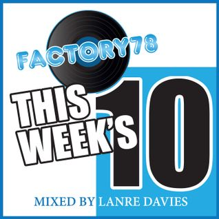 FACTORY78 THIS WEEK'S 10 MIXED (NOV MIXED 2) BY LANRE DAVIES (