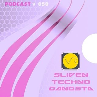 Sliven Techno Gangsta™ ~ Podcast # 050 (06 February 2014)