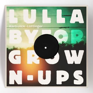 Lullaby For Grown Ups (2011)