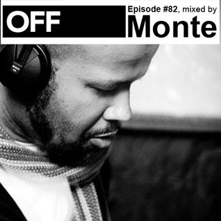 OFF Recordings Podcast Episode #82, mixed by Monte