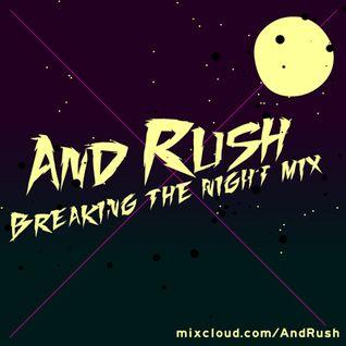 And-Rush - Breaking the night mix 10/12/2010