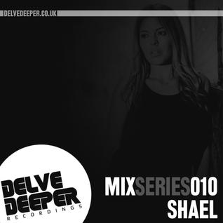 Delve Deeper MixSeries010 - Shael