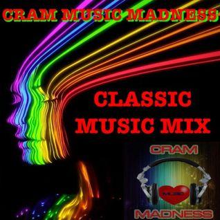 Classic Music Mix ~ DJ CRAM
