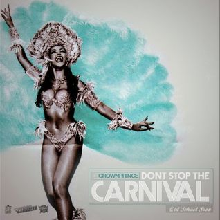 DJ Crown Prince - Dont Stop the Music (Soca Throwback)