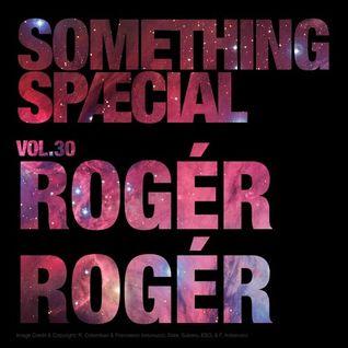 SOMETHING SPÆCIAL VOL.30 by ROGÉR ROGÉR