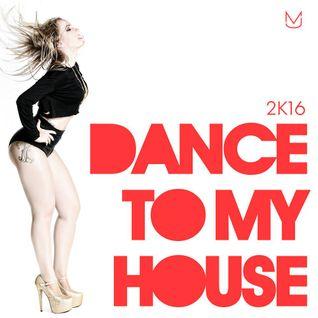 Jessica Mallmann - Dance to My House (2016)