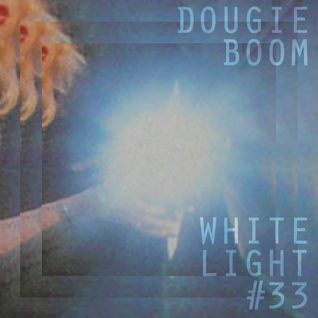 White Light 33 - Dougie Boom