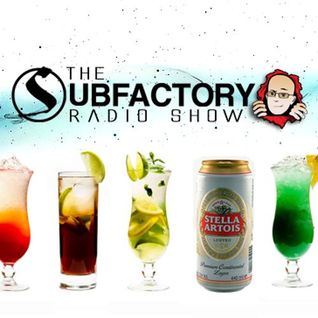 The Subfactory Radio Show - Drinky Time