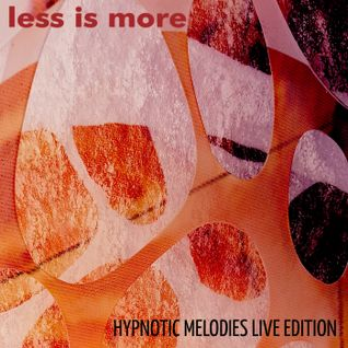 LIM ArtStyle pres. Hypnotic Melodies ▲ LIVE EDITION