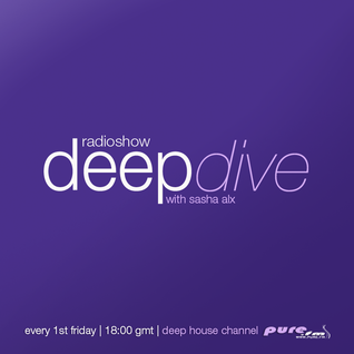 Sasha Alx & Tony Rivera - Deepdive 055 [06-Feb-2015] on Pure.FM