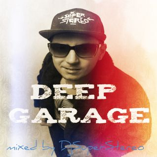 DjSuperStereo - Deep Garage Mix 2015