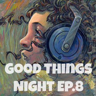 Good Things Night Ep.8 - Hiphop sweety