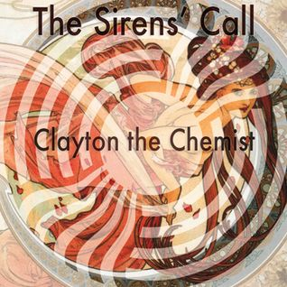 Clayton the Chemist - The Sirens' Call