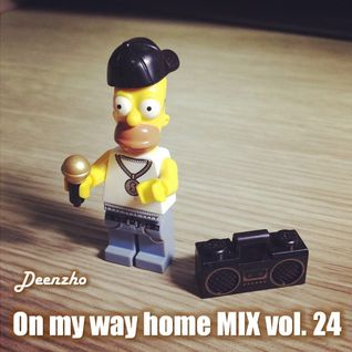 Deenzho - on my way home mix Vol. 24