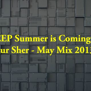 Artur Sher - MAY13 Deep summer is coming
