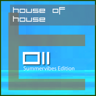 House of House 011 (Summervibes Edition)