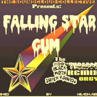 Falling Star Gum The BMSR-Tobacco Remix Orgy