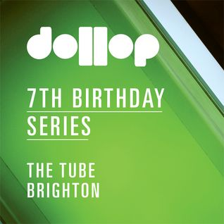 Dollop 7th Birthday Series at The Tube - mix by Donga