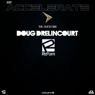 ACCELERATE #087 Guest Mix with Doug Drelincourt