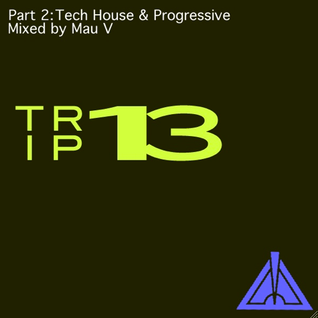 Mau V - Horizons - Triple 13 Part 2 - Tech House & Progressive