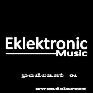 eklektonic podcast..01...gwendelarose