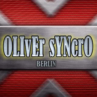 oLIVEr SYNCRO-KlangEskalation für Herrn Sippach ausn Osten;)