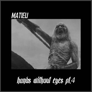 "Matieu - ""hands without eyes pt. 4"" [Free Download]"