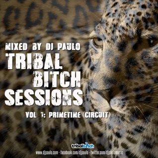 TRIBAL BITCH SESSIONS -VOL 2  Primetime (Circuit) - DJ Paulo