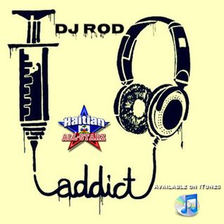 ZouKompa Addiction Vol.1 - DJ Rod {Haitian All-StarZ DJS}